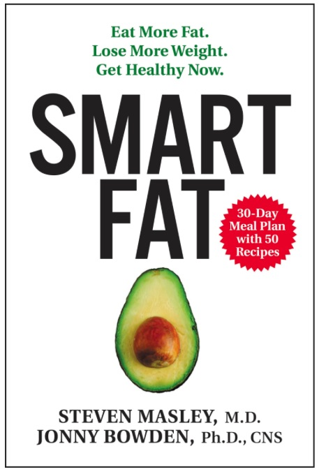 Smart Fat by Steven Masley, MD and Jonnyy Bowden, PhD